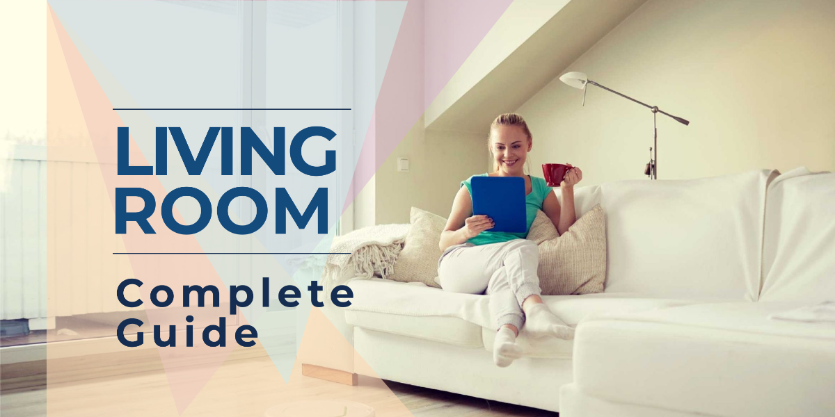 A Guide On How To Design and Home Remodeler Your Living Room —Wall Colour, Shape, Tips, Popular Styles